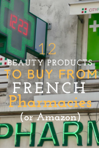 12 Beauty Products to Buy from French Pharmacies or Amazon by Leah Walker