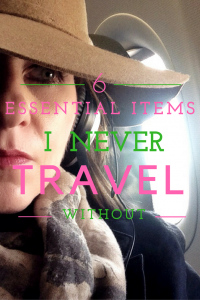 6 Essential Items I Never Travel Without by Leah Walker
