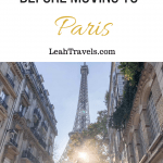 3 Things to Consider before Moving to Paris by Leah Walker Eiffel Tower